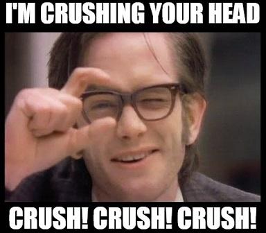 crushing your head.jpg