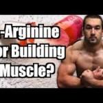 L-Arginine Benefits For Bodybuilding- Is It True?