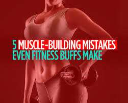 muscle building errors